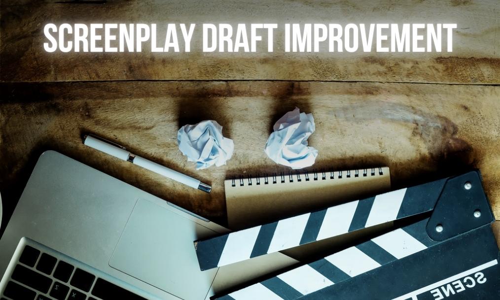 Screenwriting Help: Improve your draft screenplay